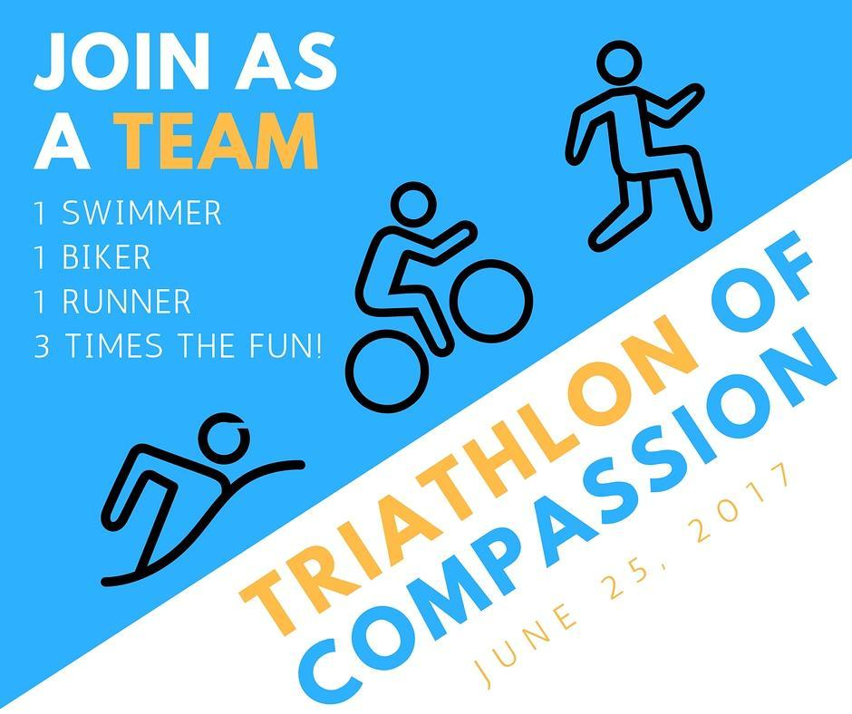 """A poster that is divided by a diagonal line going from the bottom left to the upper right. The top half is blue and says """"Join as a Team: 1 Swimmer 1 Biker 1 Runner 3 times the fun."""" The bottom half is white and says """"Triathlon of Compassion June 25, 2017."""